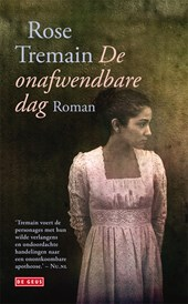 De onafwendbare dag | Rose Tremain |