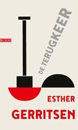De terugkeer   Esther Gerritsen   9789044542523