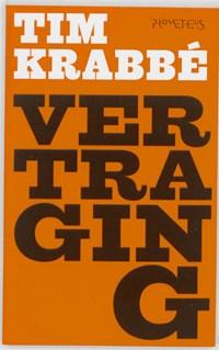 Vertraging | Tim Krabbé |