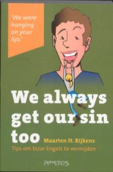 We always get our sin too | Maarten H. Rijkens |