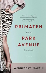 Primaten van Park Avenue | Wednesday Martin |