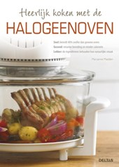 Heerlijk koken met de halogeenoven