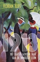 1913 Het laatste gouden jaar van de twintigste eeuw