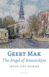 The angel of Amsterdam | Geert Mak |