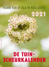 De tuinscheurkalender 2021 | Romke van de Kaa ; Paul Geerts |