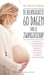 De belangrijkste 60 dagen van je zwangerschap