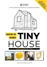 Bouw je eigen Tiny House | Jan-Willem van der Male ; Noortje Veerman |