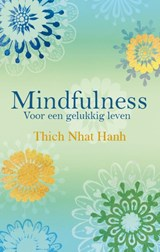 Mindfulness - jubileumeditie | Thich Nhat Hanh ; Nhat Hanh |