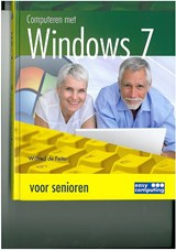 Computeren met windows 7 voor senioren | Wilfred Feiter |