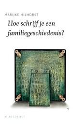 De schrijfbibliotheek Hoe schrijf je een familiegeschiedenis?