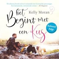 Het begint met een kus | Kelly Moran |