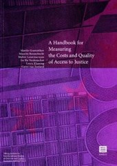 A Handbook for measuring the costs and quality of access to justice | Martin Gramatikov ; Maurits Barendrecht ; Malini Laxminarayan ; Jin Ho Verdonschot ; Laura Klaming |
