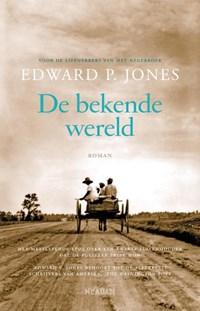 De bekende wereld | Edward P. Jones |