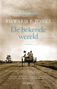 De bekende wereld | Edward. P Jones |