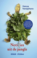 Notities uit de jungle | Hanya Yanagihara | 9789046817551