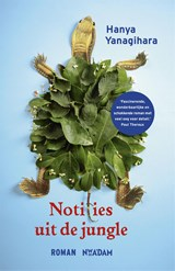 Notities uit de jungle | Hanya Yanagihara | 9789046817568