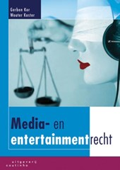 Media- en entertainmentrecht | Gerben Kor ; Wouter Koster |