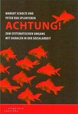 Achtung! | Margot Scholte ; Peter van Splunteren |