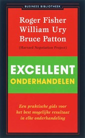 Excellent onderhandelen | R. Fisher & W amp; Ury & B. amp; Patton |