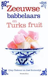 Zeeuwse babbelaars en Turks fruit