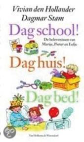 Dag school, Dag huis, Dag bed