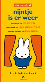 Nijntje is er weer de musical | Dick Bruna ; Ivo de Wijs ; J. Stokkermans |