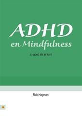 ADHD en Mindfulness - zo goed als je kunt