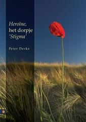 Heroïne, het dorpje 'Stigma'