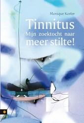 Tinnitus - Mijn zoektocht naar meer stilte!