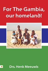 For The Gambia, our homeland | Henk Meeuwis |