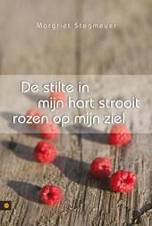 De stilte in mijn hart strooit rozen op mijn ziel