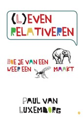 (L)even relativeren | Paul van Luxemborg |