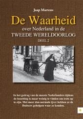 De Waarheid over Nederland in de Tweede Wereldoorlog
