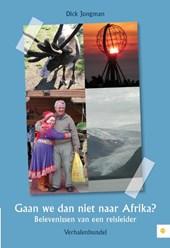 Gaan we dan niet naar Afrika?