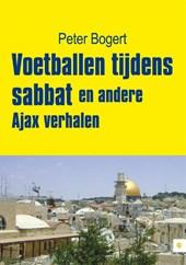 Voetballen tijdens sabbat en andere Ajax verhalen