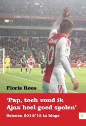 Pap, toch vond ik Ajax heel goed spelen