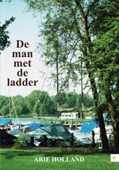 De man met de ladder | Arie Holland |