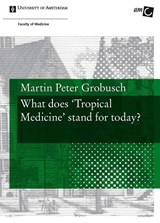 What does Tropical Medicine stand for today? | Martin Peter Grobusch |