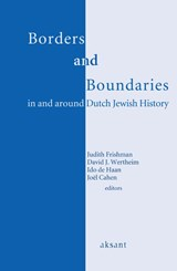 Borders and boundaries in and around Dutch Jewish History | auteur onbekend |