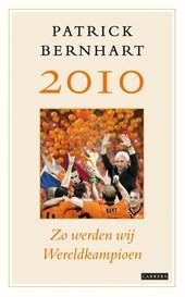 2010: Zo werden wij wereldkampioen