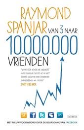 Van 3 naar 10.000.000 vrienden