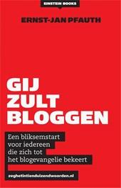 Gij zult bloggen