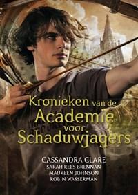 Kronieken van de Academie voor Schaduwjagers | Cassandra Clare ; Lia Belt |