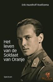 Het leven van de soldaat van Oranje