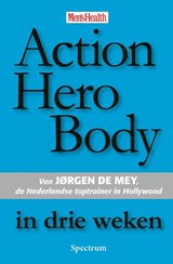 Action Hero Body in drie weken | J. de Mey |