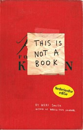 This is not a book - Nederlandse | Keri Smith |