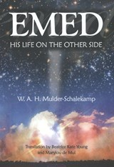 Emed - His life on the Other Side | W.A.H. Mulder-Schalekamp |