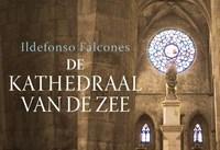 Kathedraal van de zee | Ildefonso Falcones |