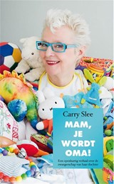 Mam, je wordt oma | Carry Slee | 9789049924669