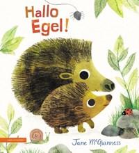 Hallo Egel! | Jane McGuinness |